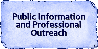 to public information & professional outreach...